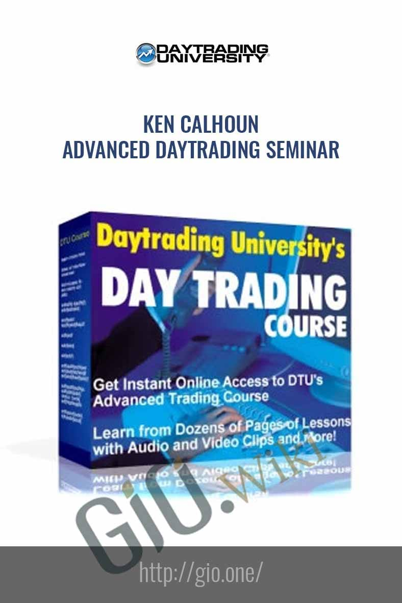 Ken Calhoun – Advanced Daytrading Seminar - Day Trading University