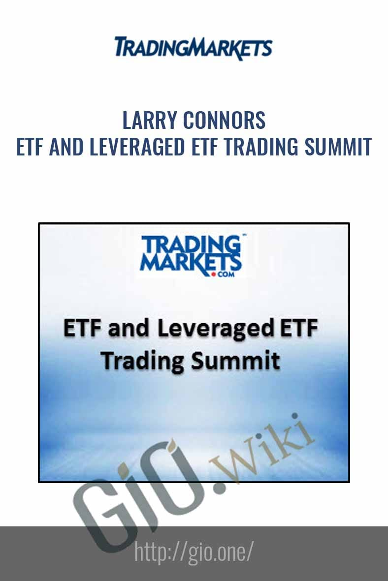 ETF and Leveraged ETF Trading Summit - Larry Connors