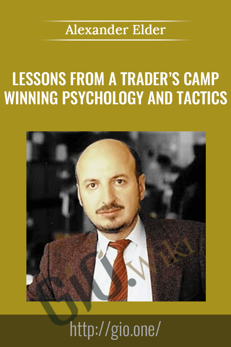 Lessons From A Trader's Camp. Winning Psychology & Tactics - Alexander Elder