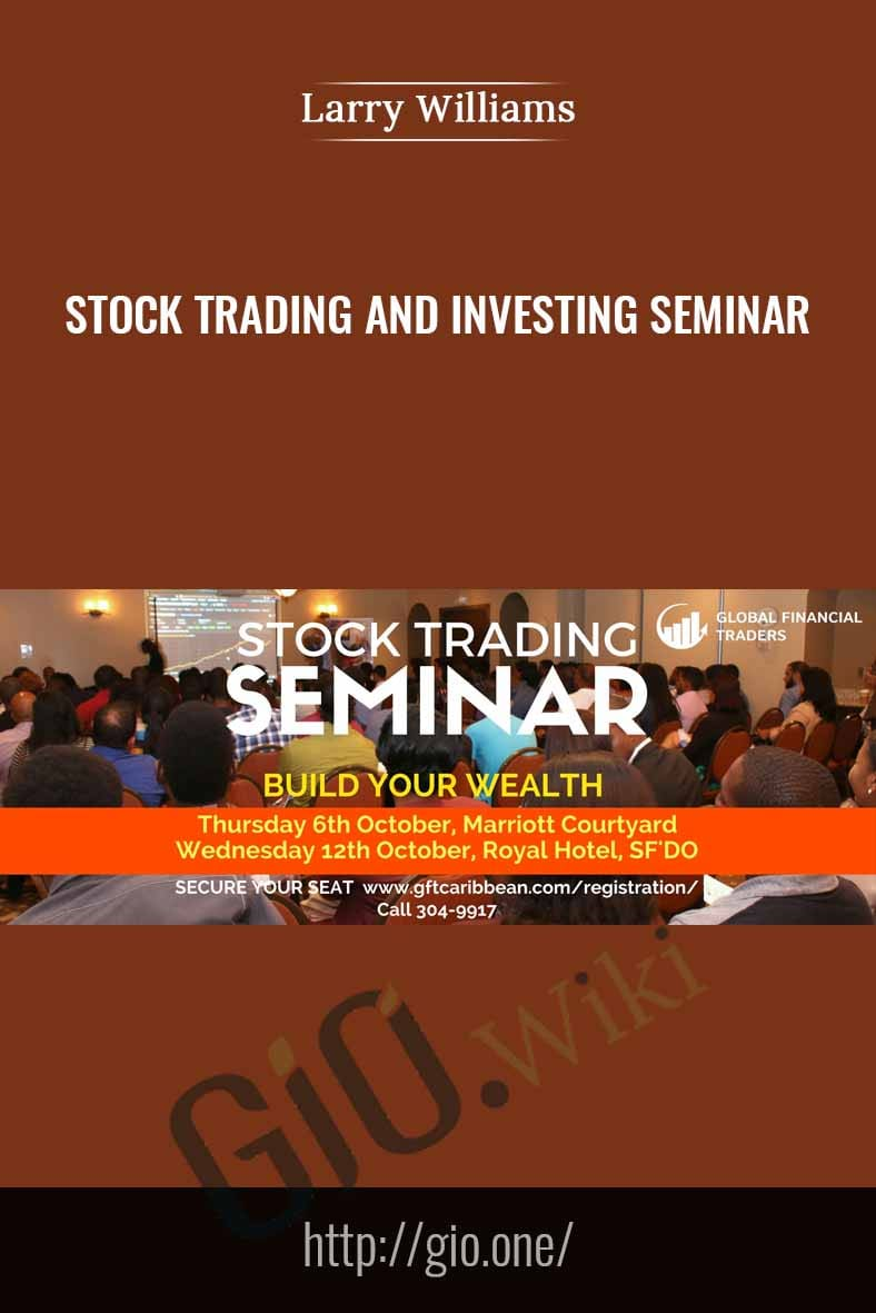 Stock Trading and Investing Seminar - Larry Williams