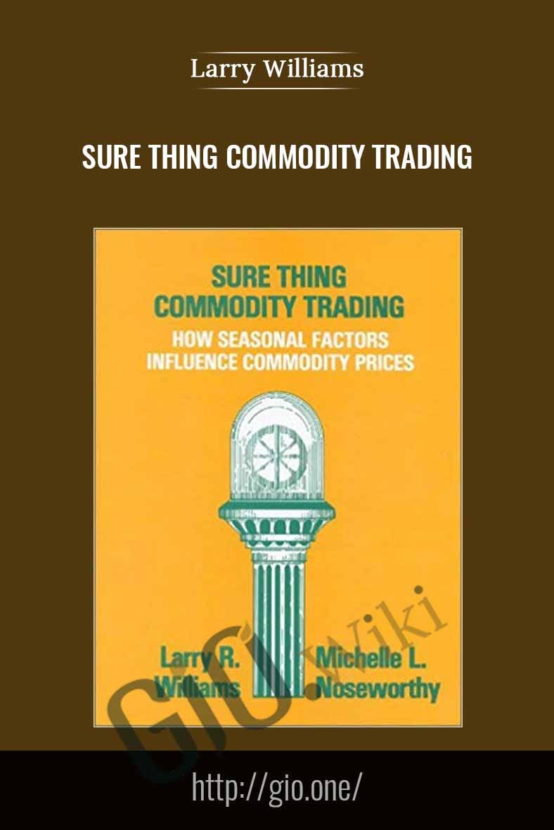 Sure Thing Commodity Trading - Larry Williams