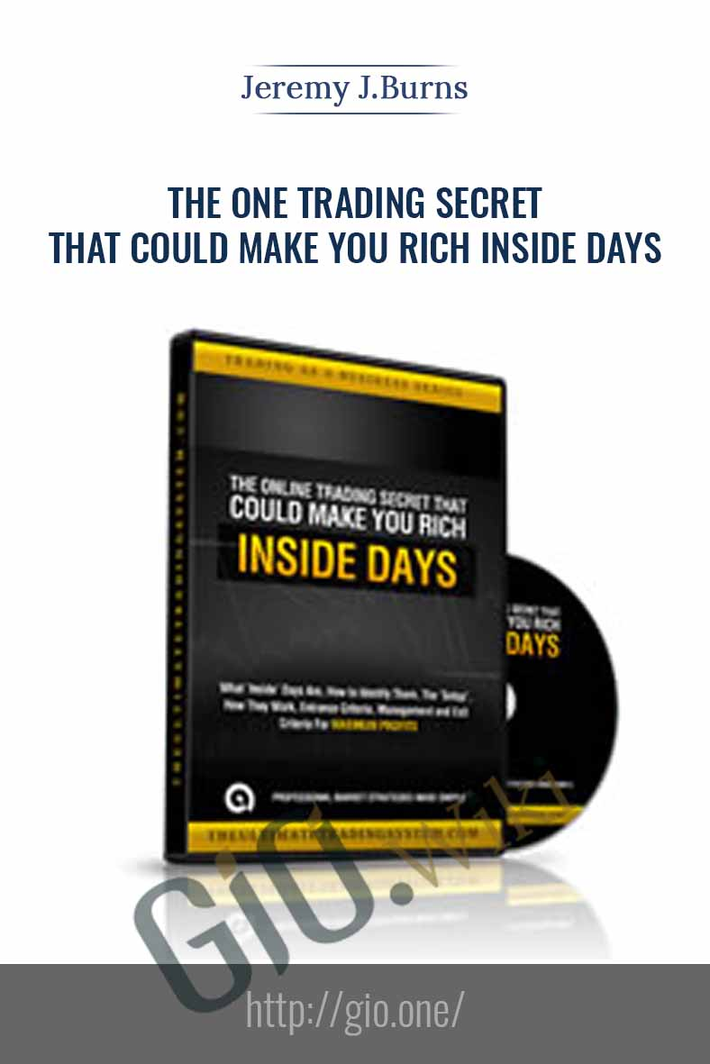 The One Trading Secret That Could Make You Rich Inside Days - Jeremy J.Burns