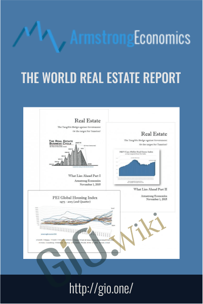 The World Real Estate Report - Armstrongeconomics