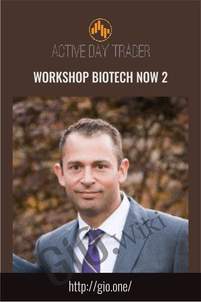 Workshop Biotech Now 2 - Activedaytrader
