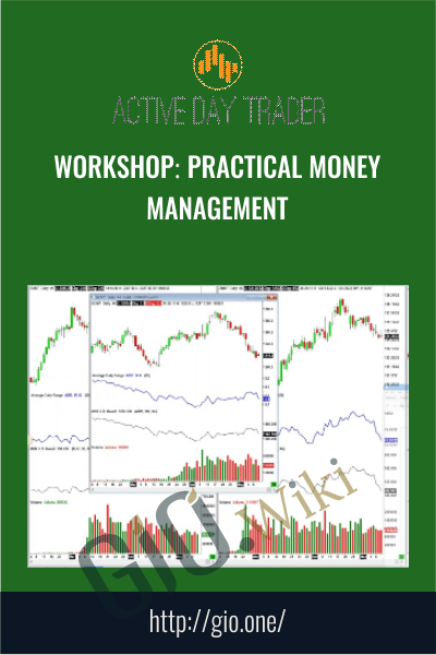 Workshop: Practical Money Management - Activedaytrader