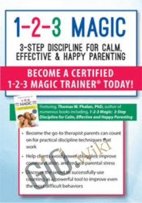 1-2-3 Magic: 3-Step Discipline for Calm, Effective & Happy Parenting - Thomas W. Phelan