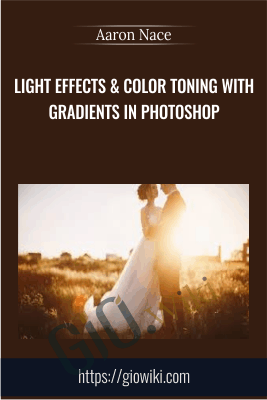 Light Effects & Color Toning with Gradients in Photoshop - Aaron Nace