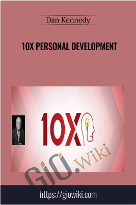 10x Personal Development - Dan Kennedy
