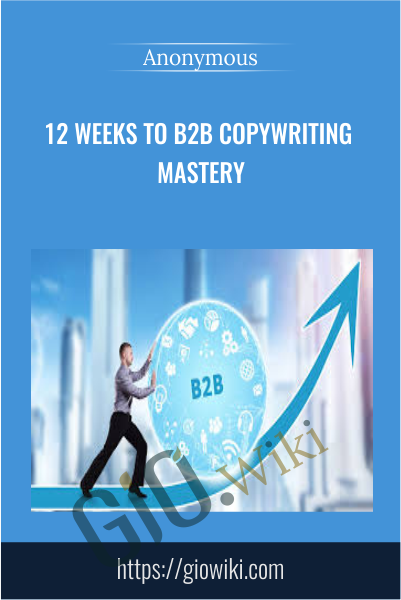 12 Weeks to B2B Copywriting Mastery