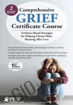 2-Day Comprehensive Grief Certificate Course: Evidence-Based Strategies for Helping Clients Make Meaning After Loss - Joy R. Samuels