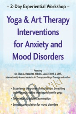 2-Day Experiential Workshop: Yoga & Art Therapy Interventions for Anxiety and Mood Disorders - Ellen Horovitz