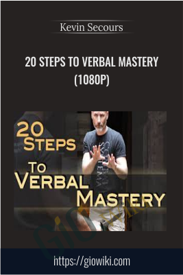 20 Steps to Verbal Mastery (1080p) - Kevin Secours