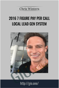 2016 7 Figure Pay Per Call Local Lead Gen System – Chris Winters