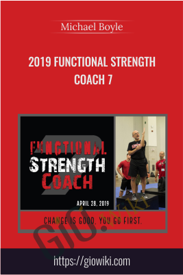 2019 Functional Strength Coach 7 - Michael Boyle
