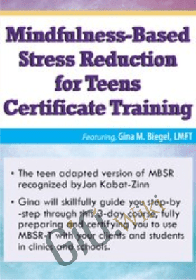 3-Day Interactive Training: Mindfulness-Based Stress Reduction for Teens Certificate Training - Gina M. Biegel