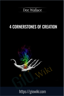 4 cornerstones of creation - Dee Wallace