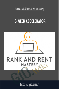 6 Week Accelerator – Rank and Rent Mastery