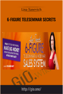 6-Figure Teleseminar Secrets – Lisa Sasevich