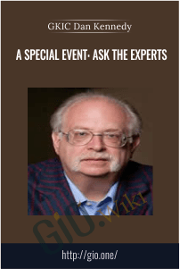 A Special Event: Ask the Experts – GKIC Dan Kennedy
