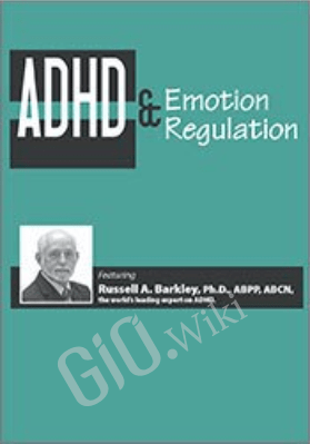 ADHD & Emotion Regulation with Dr. Russell Barkley - Russell A. Barkley