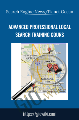 Advanced Professional Local Search Training Cours - Search Engine News/Planet Ocean