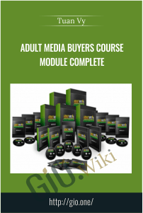 Adult Media Buyers Course Module Complete - Tuan Vy