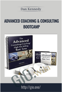 Advanced Coaching & Consulting Bootcamp – Dan Kennedy
