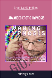 Advanced Erotic Hypnosis –  Brian David Phillips