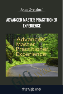 Advanced Master Practitioner Experience – John Overdurf
