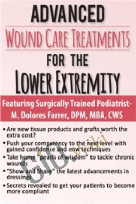 Advanced Wound Care Treatments for the Lower Extremity - M. Dolores Farrer