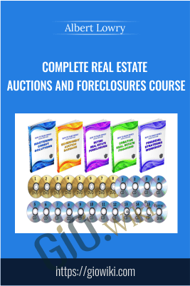 Complete Real Estate Auctions and Foreclosures Course – Albert Lowry