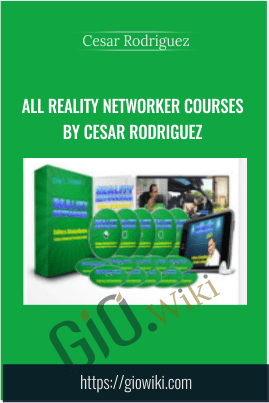 All Reality Networker Courses by Cesar Rodriguez