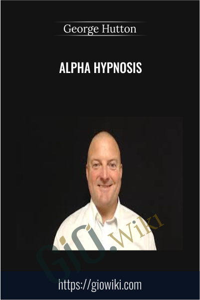 Alpha Hypnosis - George Hutton