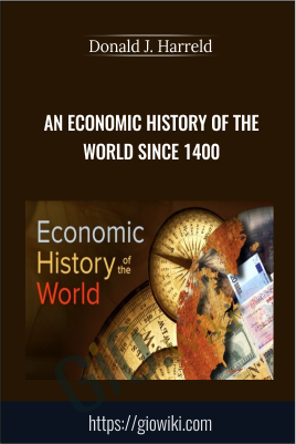 An Economic History of the World since 1400 - Donald J. Harreld