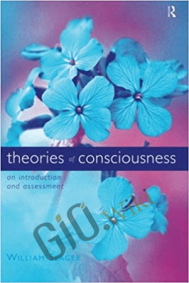 Theories of Consciousness: An Introduction and Assessment – William Seager