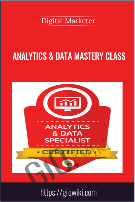 Analytics & Data Mastery Class - Digital Marketer