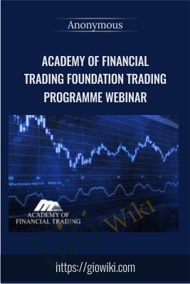Academy of Financial Trading Foundation Trading Programme Webinar