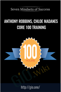 Anthony Robbins, Chloe Madanes Core 100 Training – Seven Mindsets of Success