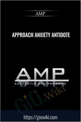 Approach Anxiety Antidote - AMP