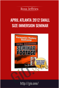 April Atlanta 2012 Small size Immersion Seminar – Ross Jeffries
