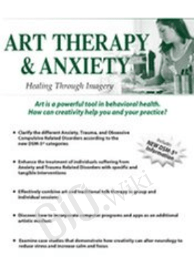 Art Therapy and Anxiety: Healing Through Imagery - Pamela G. Malkoff Hayes