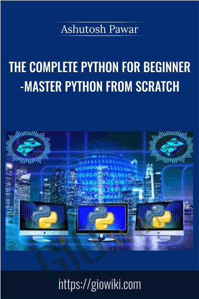 The Complete Python for Beginner-Master Python from scratch - Ashutosh Pawar