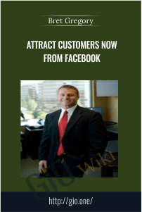 Attract Customers Now From Facebook – Bret Gregory