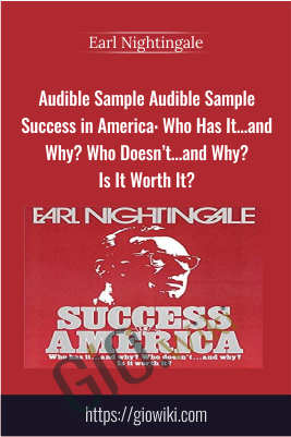 Audible Sample Audible Sample Success in America: Who Has It…and Why? Who Doesn't…and Why? Is It Worth It? - Earl Nightingale