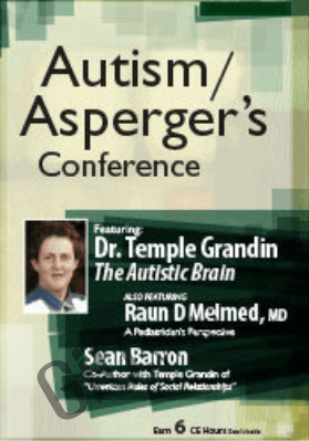 Autism/Asperger's Conference With Keynote Speaker, Temple Grandin - Temple Grandin,  Raun Melmed &  Sean Barron