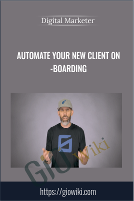 Automate Your New Client On-boarding - Digital Marketer Workshop