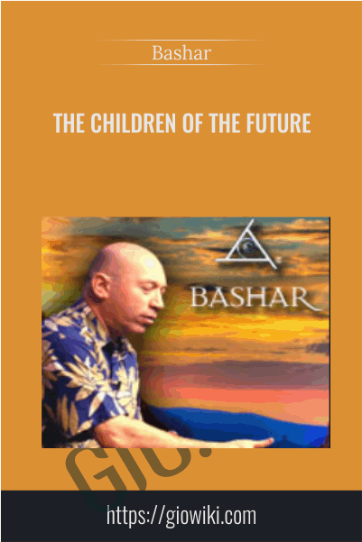 The Children of The Future - Bashar