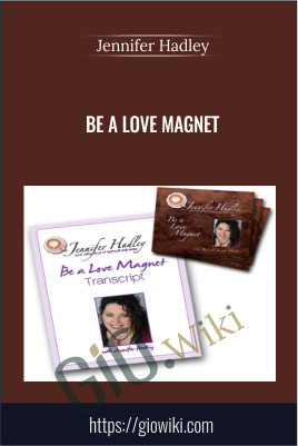 Be a love magnet - Jennifer Hadley