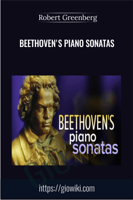 Beethoven's Piano Sonatas - Robert Greenberg
