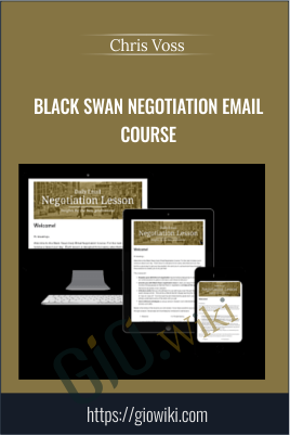 Black Swan Negotiation Email Course - Chris Voss